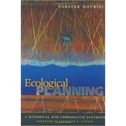 Ecological Planning: A Historical and Comparative Synthesis