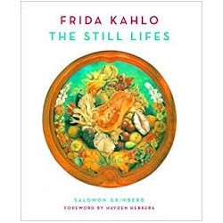 Frida Kahlo: The Still Lifes