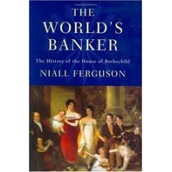 The House of Rothschild - The World's Banker, 1849-1999