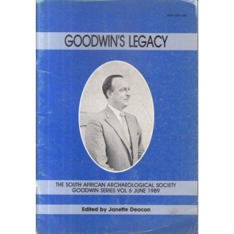 Goodwin's Legacy: The South African Archaeological Society Goodwin Series Vol 6June 1989