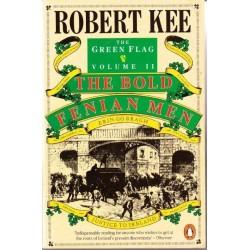 The Green Flag Volume II The Bold Fenian Men