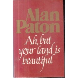 Ah, But Your Land is Beautiful (First, Signed Edition)