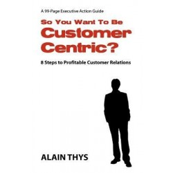 So You Want To Be Customer-Centric?
