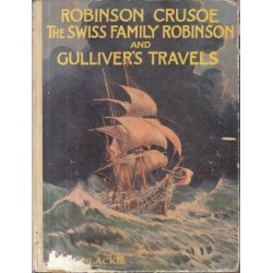 Robinson Crusoe, The Swiss Family Robinson and Gulliver's Travels Retold for Little Folk