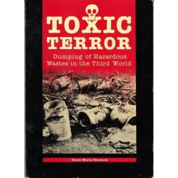 Toxic Terror: Dumping of Hazardous Wastes in the Third World