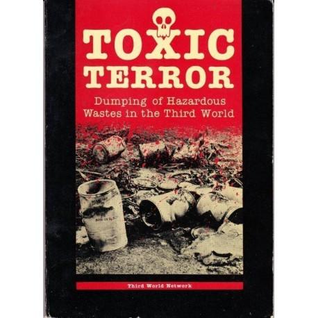 Toxic Terror: Dumping of Hazardous Wastes in the Third World