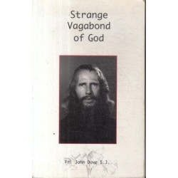 Strange Vagabond Of God: Story Of John Bradburne