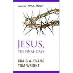Jesus -  The Final Days