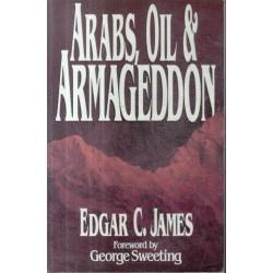 Arabs, Oil And Armageddon