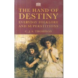 The Hand Of Destiny - Everyday Folklore And Superstitions