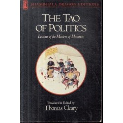 The Tao Of Politics: Lessons Of The Masters Of Huainan
