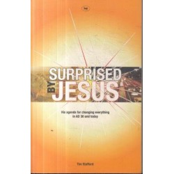 Surprised By Jesus: His Agenda For Changing Everything In AD 30 And Today