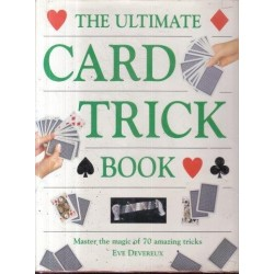 The Ultimate Card Trick Book: Master The Magic Of Over 70 Amazing Tricks