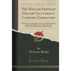 The Maclise Portrait-Gallery - A Gallery of Illustrious Literary Characters