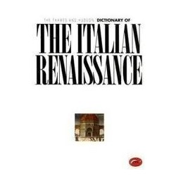 The Thames and Hudson Dictionary of the Italian Renaissance