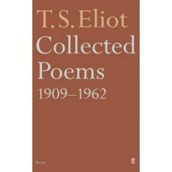 T. S. Eliot: Collected Poems 1909-1962