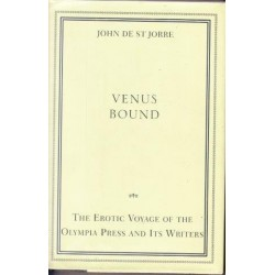 Venus Bound: The Erotic Voyage of the Olympia Press and Its Writers