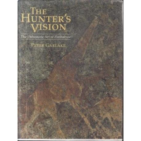 The Hunter's Vision: Prehistoric Art of Zimbabwe