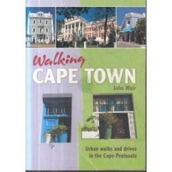 Walking Cape Town - Urban Walks And Drives In The Cape Peninsula