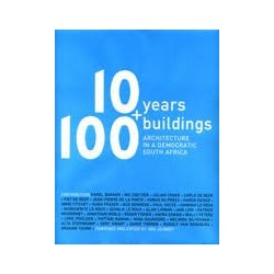 10 Years 100 Buildings: Architecture in a Democratic South Africa