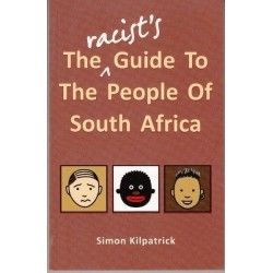 The Racist's Guide to the People of South Africa