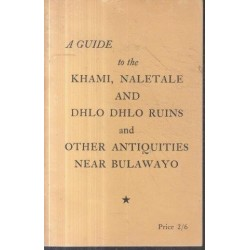 Guide to Khami Ruins and other Ruins and Antiquities near Bulawayo