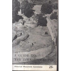 Guide to the Zimbabwe Ruins and Other Antiquities neat Fort Victoria