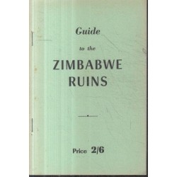 Guide to the Zimbabwe Ruins (3rd ed, rewritten)