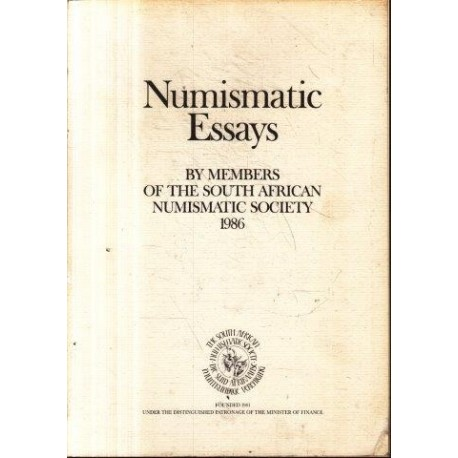 Numismatic Essays by Members of The South African Numismatic Society 1986