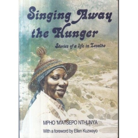 Singing Away the Hunger: Stories of a Life in Lesotho