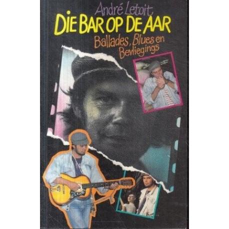 Die Bar op De Aar: Ballades, Blues en Bevliegings O(Signed)