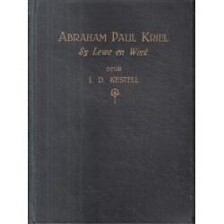 Abraham Paul Kriel - Sy Lewe en Werk