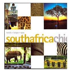 South Africa Chic: Hotels, Lodges, Spas