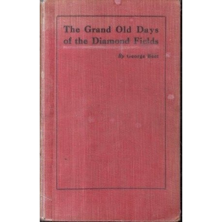The Grand Old Days of the Diamond Fields