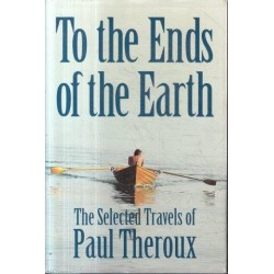 Theroux Paul To the Ends of the Earth