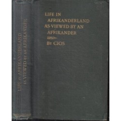 Life in Afrikanderland as Viewed by an Afrikander: A Story of Life in South Africa, Based on Truth