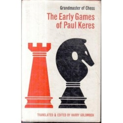 Grandmaster of Chess: The Early Games of Paul Keres