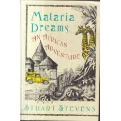 Malaria Dreams - An African Adventure