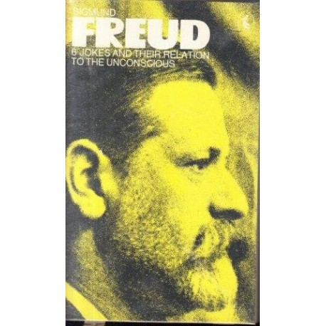 Sigmund Freud 06. Jokes and Their Relations to the Unconscious