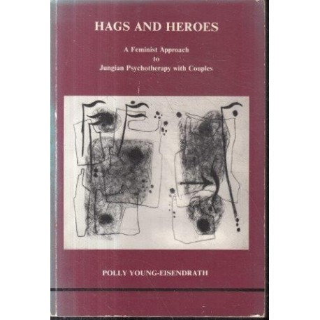 Hags and Heroes: A Feminist Approach to Jungian Psychotherapy With Couples