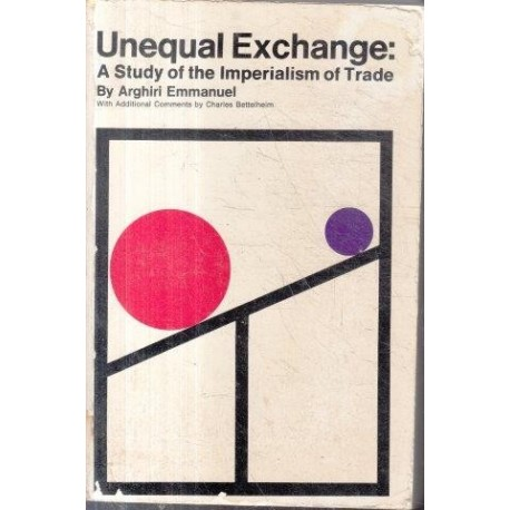 Unequal Exchange: A study of the imperialism of trade