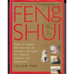 The Complete Illustrated Guide to Feng Shui