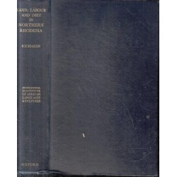 Land, Labour and Diet in Northern Rhodesia - a Study of the Bemba Tribe (Signed)