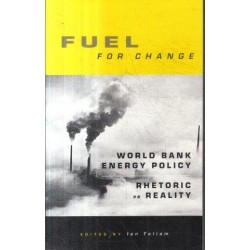 Fuel for Change: World Bank Energy Policy