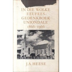 Die Kerk in die Wolke - Eeufees Gedenkboek Uniondale 1866-1966