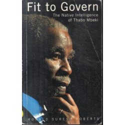 Fit To Govern - The Native Intelligence of Thabo Mbeki