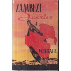 Zambezi Sunrise - How Civilisation Came to Rhodesia and Nyasaland