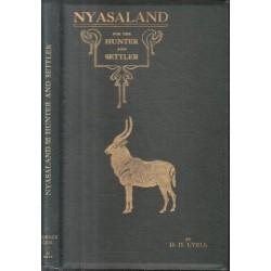 Nyasaland for the Hunter and Settler