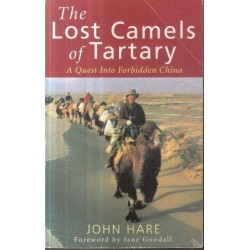 The Lost Camels Of Tartary: A Quest into Forbidden China
