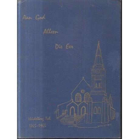 Aan God Alleen die Eer (1865-1965)